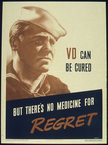 448px-%22VD_CAN_BE_CURED_BUT_THERE'S_NO_MEDICINE_FOR_REGRET%22_-_NARA_-_515957